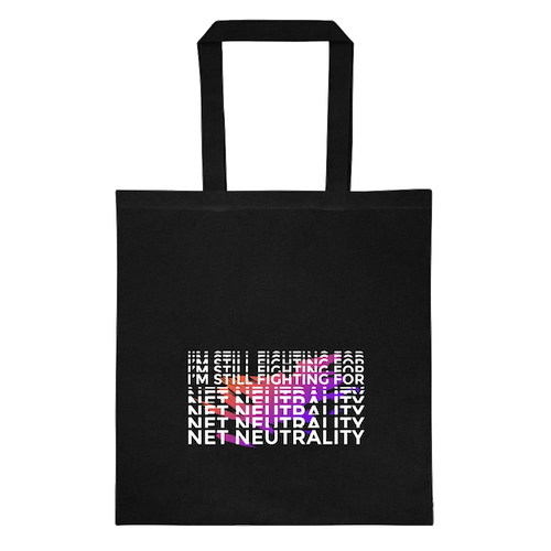 Still Fighting for Net Neutrality, Tote bag