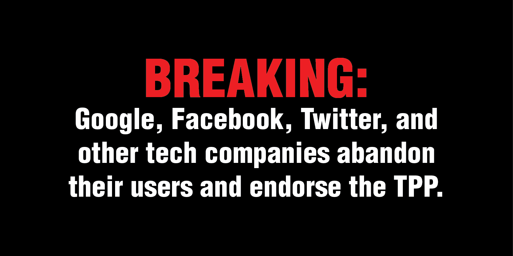 Big Internet companies like Google and Facebook just sold you out.